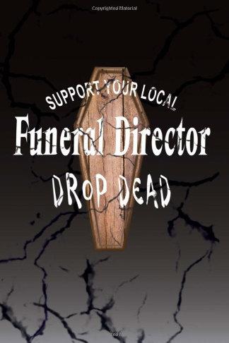 funeral director journal drop dead