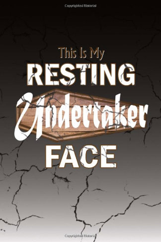 resting undertaker face journal