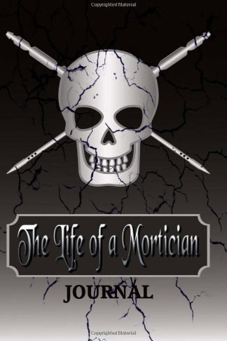 Life of a mortician journal