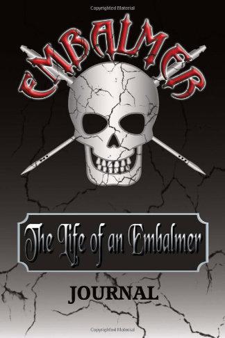 life of an embalmer gift journal