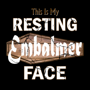 Resting embalmer face tshirt