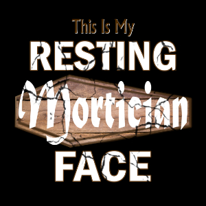 Resting mortician face tshirt