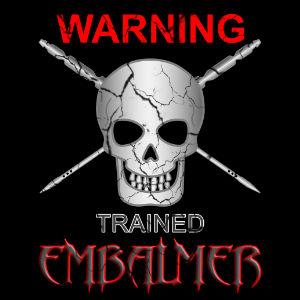 warning trained embalmer tshirt