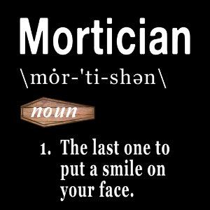 mortician word definition tshirt
