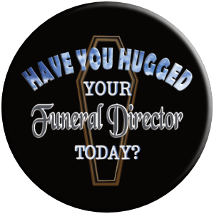 Have you hugged your funeral director today gift