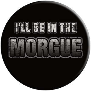 I'll be in the morgue funny popsocket gift