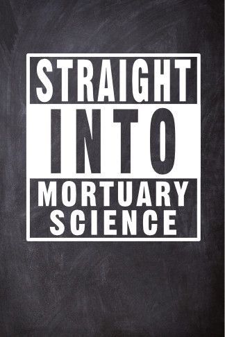 straight into mortuary science chalkboard journal gift