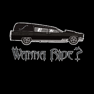 wanna ride hearse driver mortician gifts