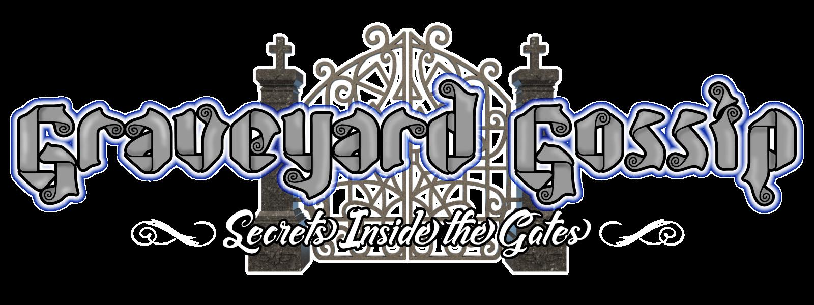 graveyard gossip secrets inside the gates