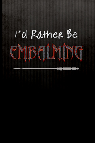 I'd rather be embalming mortician journal diary gift
