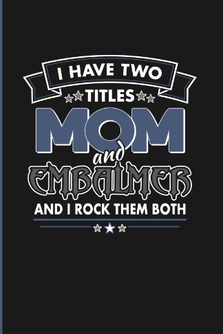 two titles mom and embalmer diary journal gift for her