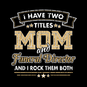two titles mom funeral director gifts