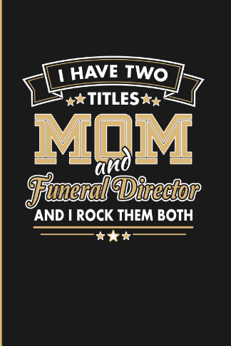 two titles mom and funeral director diary journal gift for her