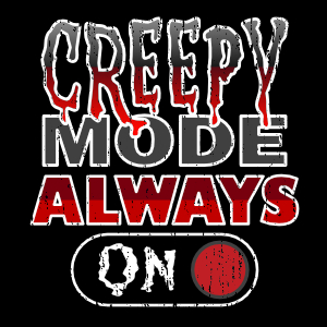 creepy mode always on funny mortician t-shirt