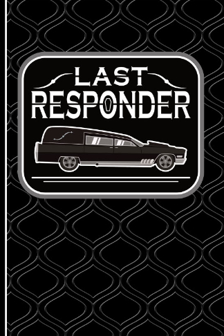 last responder mortician hearse driver journal