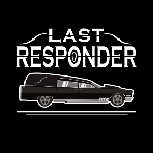 last responder hearse mortician t-shirt gift