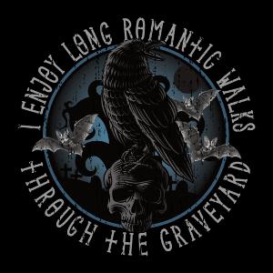 I enjoy romantic walks through the graveyard t-shirt gift