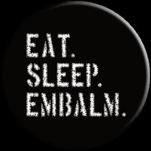 EAT. SLEEP. EMBALM funny embalmer mortician gifts